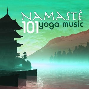 Namaste 101 - Yoga Music for Yoga Classes, Massage and Meditation, Ocean Waves Songs for Relaxation