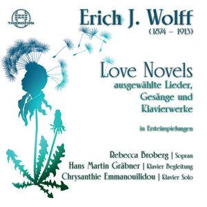 Wolff: Love Novels - Ausgewählte Lieder, Gesänge und Klavierwerke