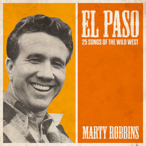 El Paso - 25 Songs Of The Wild West