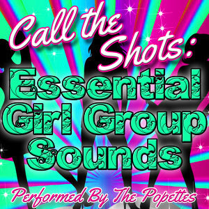 Call the Shots: Essential Girl Group Sounds