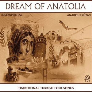 Dream of Anatolia