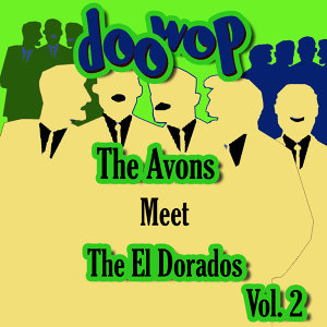 The Avons Meet the Cadilacs Doo Wop, Vol. 2