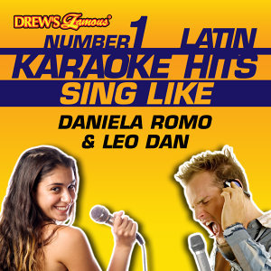 Drew's Famous #1 Latin Karaoke Hits: Sing Like Daniela Romo & Leo Dan