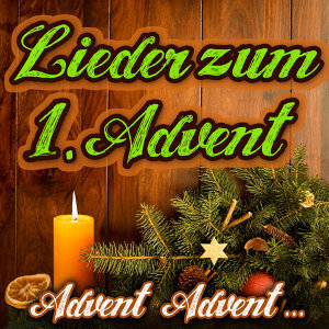 Advent, Advent.... Lieder zum 1. Advent