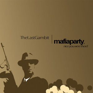 Mafiaparty, Nice You Were There!