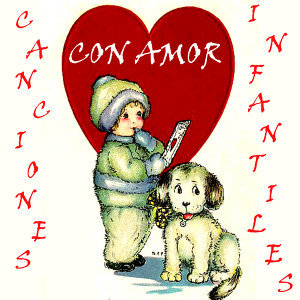 Canciones Infantiles Con Amor
