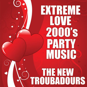 Extreme Love 2000's Party Music