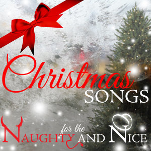 Christmas Songs for the Naughty and Nice