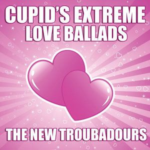 Cupid's Extreme Love Ballads
