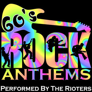 60's Rock Anthems