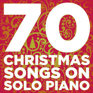 70 Christmas Songs On Solo Piano