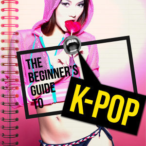 Beginner's Guide to K-Pop