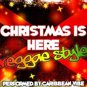 Christmas Is Here: Reggae Style