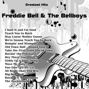Greatest Hits: Freddie Bell & The Bellboys