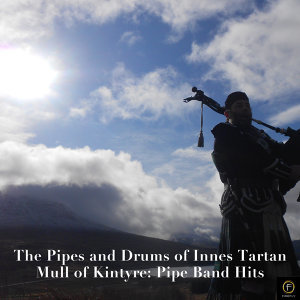 Mull of Kintyre: Pipe Band Hits