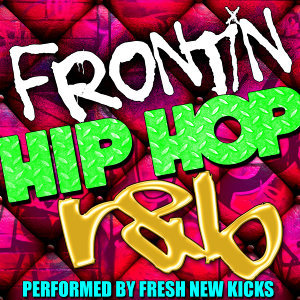Frontin': Hip Hop R&B