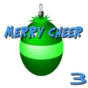 Merry Cheer, Vol. 3
