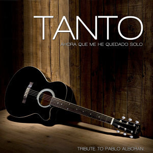 Tanto (Tribute To Pablo Alborán) - Single