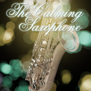 The Calming Saxophone