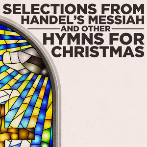 Selections from Handel's Messiah and Other Hymns for Christmas