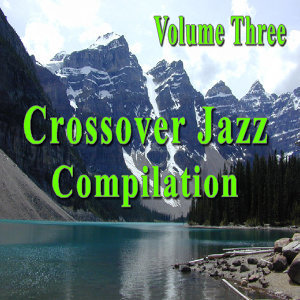 Crossover Jazz Compilation, Vol. 3