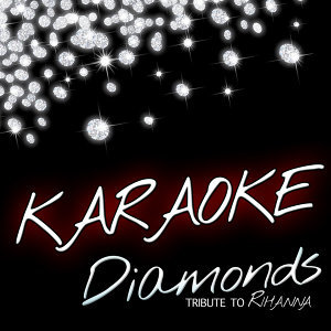 Diamonds (Karaoke Tribute to Rihanna) - Single