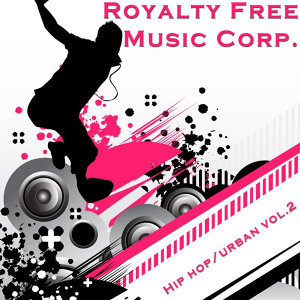Royalty Free Music Corporation 3 - Hip Hop and Urban Vol. 2
