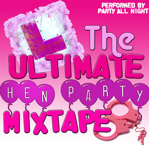 The Ultimate Hen Party Mixtape