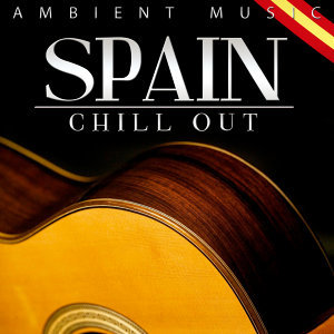 Spain Ambient Music. Chill Out