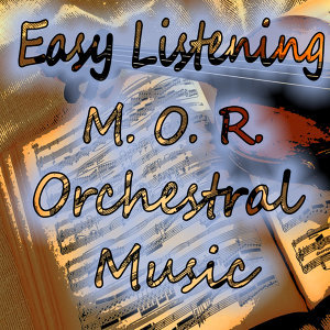Easy Listening M.O.R. Orchestral Music