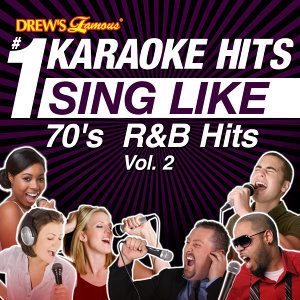 Drew's Famous #1 Karaoke Hits: Sing Like 70's R&B Hits, Vol. 2