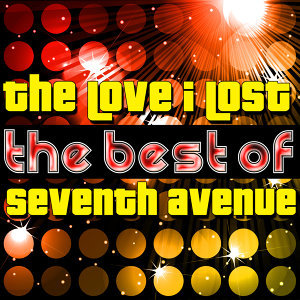 The Love I Lost - The Best of Seventh Avenue
