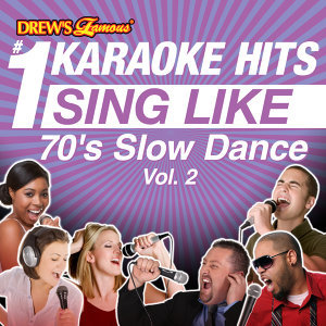 Drew's Famous #1 Karaoke Hits: Sing Like 70's Slow Dance, Vol. 2