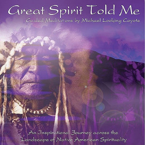 Great Spirit Told Me - Guided Meditations