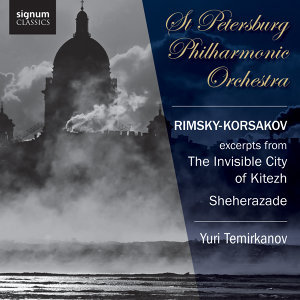 Rimsky-Korsakov: The Invisible City of Kitezh, Sheherazade