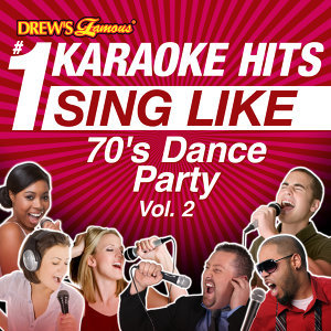 Drew's Famous #1 Karaoke Hits: Sing Like 70's Dance Party, Vol. 2