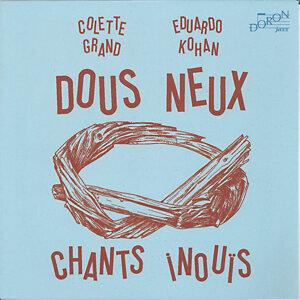 Dous Neux, Chants inouïs