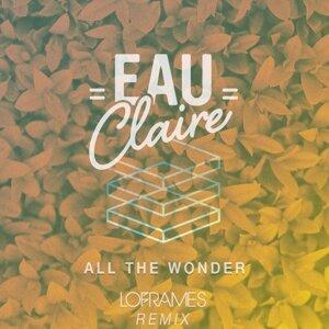 All The Wonder (Loframes Remix)
