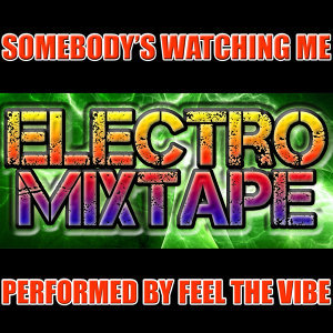 Somebody's Watching Me: Electro Mixtape