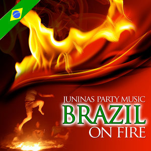 Juninas Party Music. Brazil on Fire