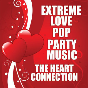 Extreme Love Pop Party Music