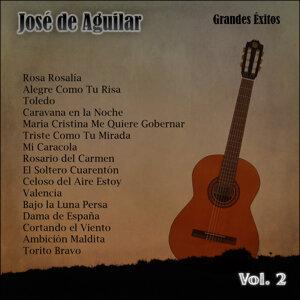 Grandes Éxitos: José de Aguilar Vol. 2