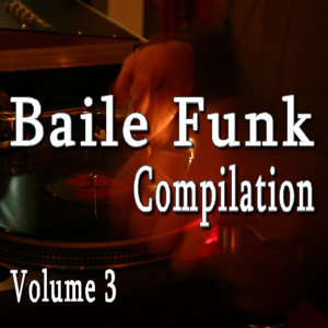 Baile Funk Compilation, Vol. 2