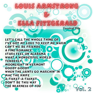 Greatest Hits: Louis Armstrong & Ella Fitzgerald Vol. 2