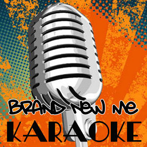 Brand New Me (Originally Made Famous By Alicia Keys) [Karaoke]