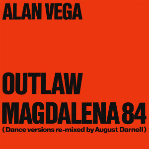 Outlaw & Magdalena 84 (Dance Versions Remixed By August Darnell)