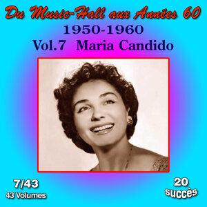 Du Music-Hall aux Années 60 (1950-1960): Maria Candido, Vol. 7/43