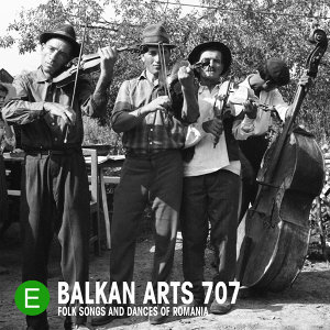 Balkan Arts 707: Folk Songs and Dances of Romania
