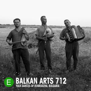 Balkan Arts 712: Folk Dances of Dobrudzha, Bulgaria