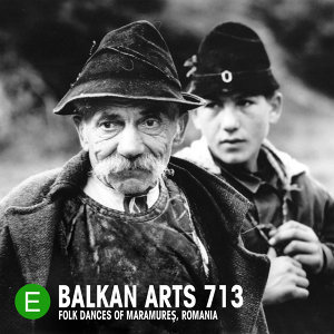 Balkan Arts 713: Folk Dances of Maramures, Romania